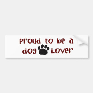Proud To Be A Dog Lover Bumper Sticker