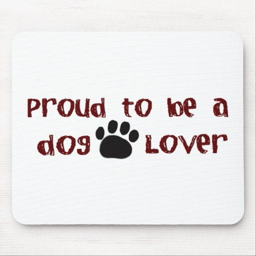 Proud To Be A Dog Lover Mouse Mat