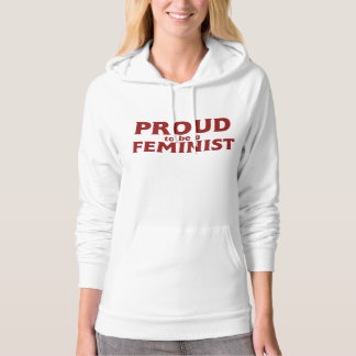 Proud to be a feminist hooded pullover