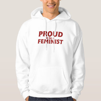 Proud to be a feminist hoodie
