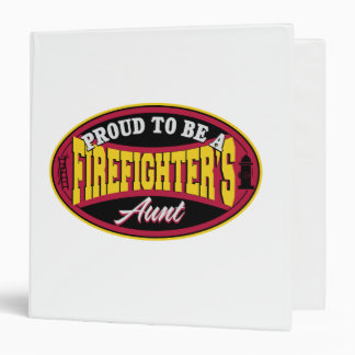 Proud to be a Firefighter's Aunt 3 Ring Binder