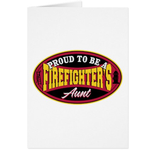 Proud to be a Firefighter's Aunt Greeting Card