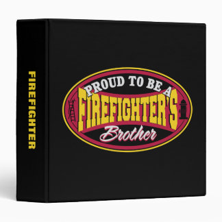 Proud to be a Firefighter's Brother 3 Ring Binder