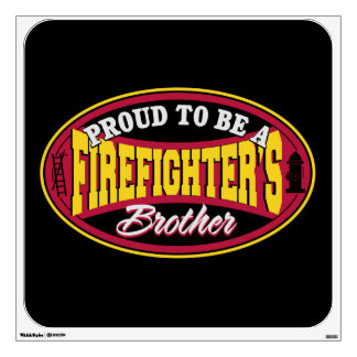 Proud to be a Firefighter's Brother Wall Decal