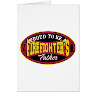 Proud to be a Firefighter's Father Card