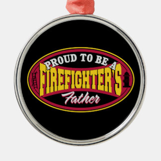 Proud to be a Firefighter's Father Metal Ornament