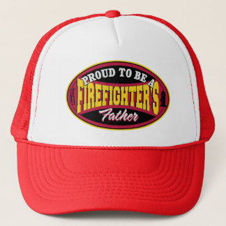 Proud to be a Firefighter's Father Trucker Hat