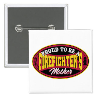 Proud to be a Firefighters Mother Buttons