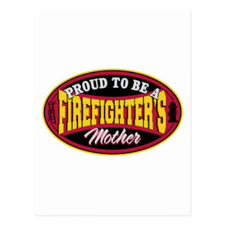 Proud to be a Firefighters Mother Postcard