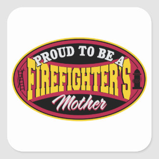 Proud to be a Firefighters Mother Square Sticker
