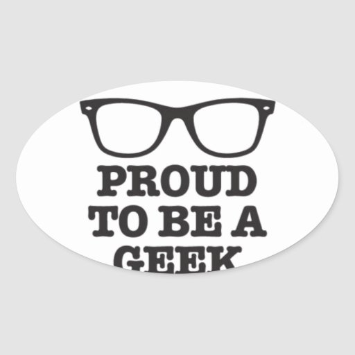 Proud To Be A Geek Oval Sticker