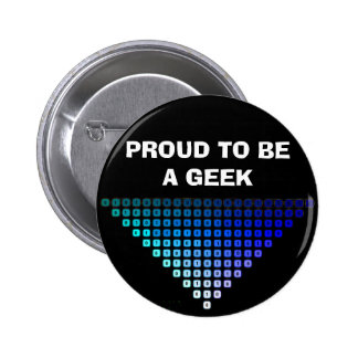 PROUD TO BE A GEEK PINBACK BUTTON