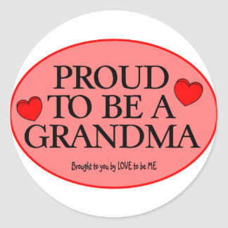 PROUD TO BE A GRANDMA - LOVE TO BE ME.png Classic Round Sticker