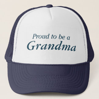 Proud to be a Grandma! Trucker Hat