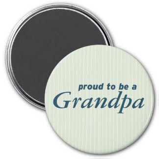 Proud to be a Grandpa! 3 Inch Round Magnet