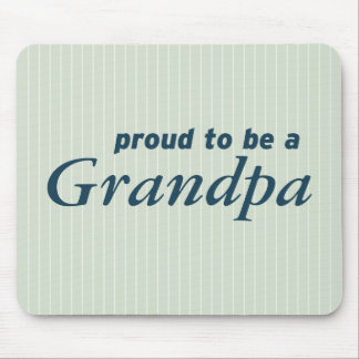 Proud to be a Grandpa! Mouse Pad