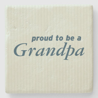 Proud to be a Grandpa! Stone Coaster