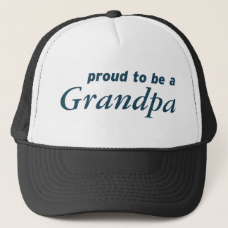 Proud to be a Grandpa! Trucker Hat