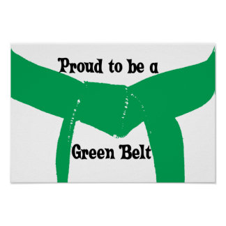Proud to be a Green Belt Poster Print