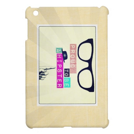 """Proud To Be A Hipster"" iPad Mini Case"