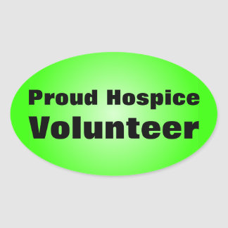 Proud to be a Hospice Volunteer Oval Sticker