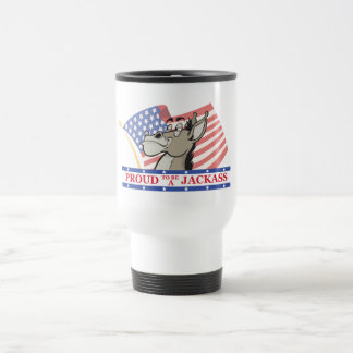 Proud To Be A Jackass Political 15 Oz Stainless Steel Travel Mug