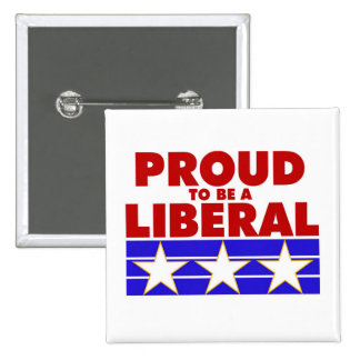 PROUD TO BE A LIBERAL square button. Button