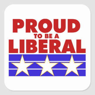 PROUD TO BE A LIBERAL square sticker. Square Sticker