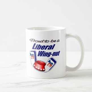 Proud to be a Liberal Wing-nut Coffee Mug