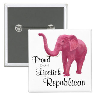 Proud to be a Lipstick Republican Pinback Button