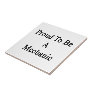 Proud To Be A Mechanic Small Square Tile