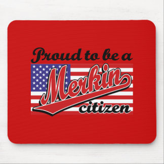 Proud to be a Merkin Citizen Mouse Pad