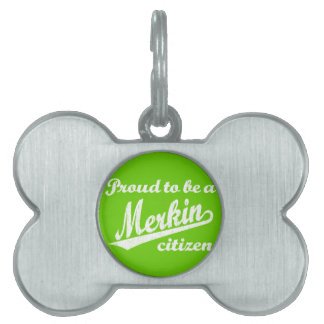 Proud to be a Merkin Citizen Pet Name Tag