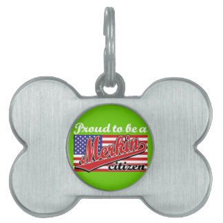 Proud to be a Merkin Citizen Pet ID Tag