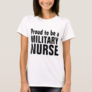 Proud to be a Military Nurse T-Shirt