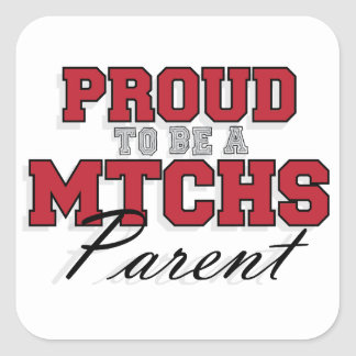 Proud to be a MTCHS Parent 1 Square Sticker