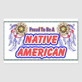 Proud to be a Native American Rectangular Sticker