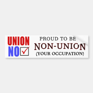 """Proud to Be a Non-Union _____"" Bumper Sticker"