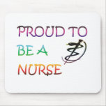 PROUD TO BE A NURSE MOUSE PADS