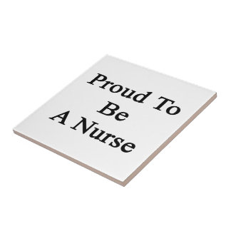 Proud To Be A Nurse Small Square Tile