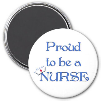Proud to be a Nurse-with nurse cap 3 Inch Round Magnet