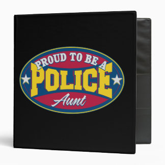 Proud to be a Police Aunt 3 Ring Binder