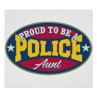 Proud to be a Police Aunt Poster