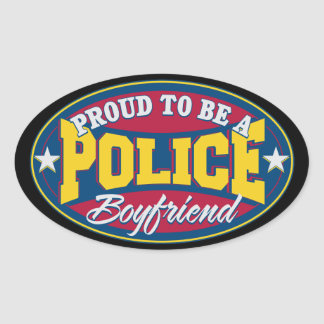 Proud to be a Police Boyfriend Oval Sticker