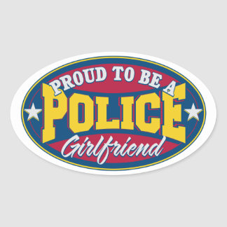 Proud to be a Police Girlfriend Oval Sticker