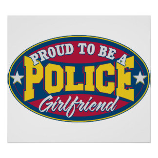 Proud to be a Police Girlfriend Posters