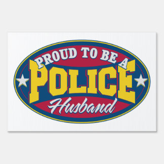 Proud to be a Police Husband Yard Signs