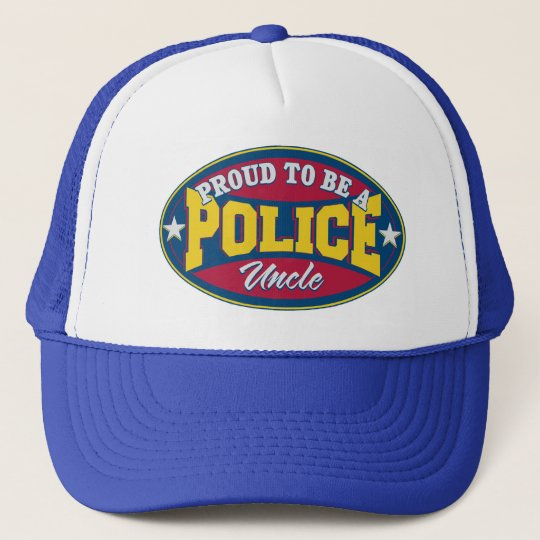 Proud to be a Police Uncle Trucker Hat