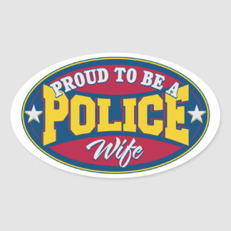Proud to be a Police Wife Oval Sticker