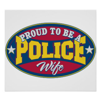 Proud to be a Police Wife Poster